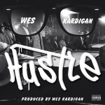 Track: Wes Kardigan – Hustle | @H3Entertainment