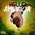 Track: J. Tek – Hello America | @iamjtek