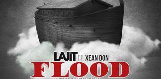 Track: LAJIT – Flood Featuring Xean Don