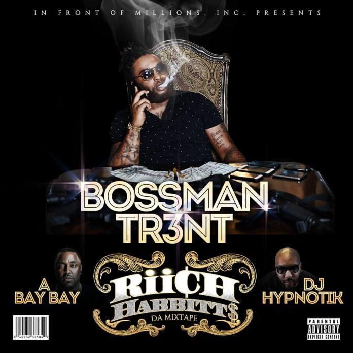 Track: Bossman Tr3nt- Riich Habbitt$