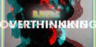 Track: B Right - Over Thinking
