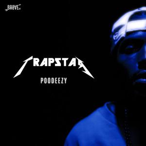 Video: Poodeezy – Trapstar