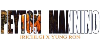 J Rich Lgi – Peyton Manning Featuring Yung Ron