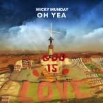 Video: Micky Munday – Oh Yea | @mickymunday