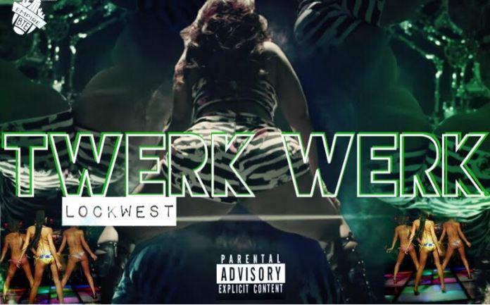 LockWest – Twerk Twerk