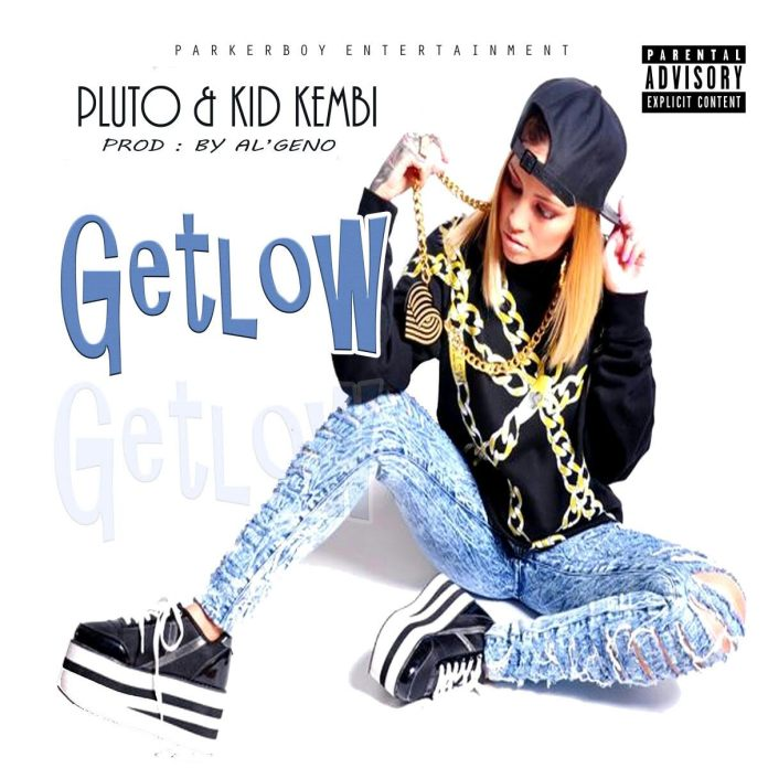 Track: Pluto and kid kembi - Get Low