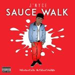 Video: J'Nyce – Sauce Walk | @JNYCE_THEREAL
