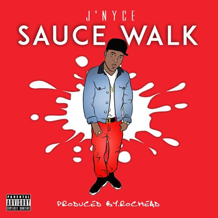 J'Nyce - Sauce Walk