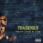 Track: Tha Genius – Truth Love & Lies | @thaoriginalz