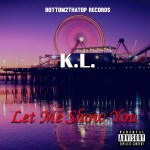 Video: K.L. – Let Me Show You | @k_dot_l