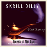 "Skrill-Dilly Ft. Scarface, Clipp-Dilly & Tanya Herron – ""Wish It Away"" 