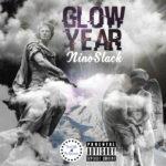 New MixTape: Nino Stack – Glow Year EP | @Nino_Stack