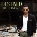 New Music: Carl Thornton – Destined EP | @CARL_T_MUSIC