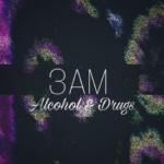 3am @frvnk3am @jondawn3am @3amsharp @fongsaiu – alcohol&drugs