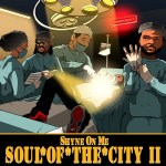 Shyne On Me – Soul Of The City II | @Shyne_On_MeDC |