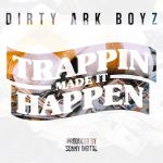 New Video: Dirty Ark Boyz – Trappin Made It Happen Featuring Young Dolph   @DirtyArkBoyz101