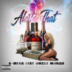 "A-Mega Ft Uncle Murda ~  ""Alotta That"" | @MegaRapMusic |"