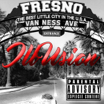 New Music: Ill~usion – Fresno Produced By Wakeup Beatz | @IllusionJrz