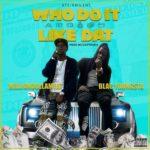 [Single] @Milliondolameat ft Blac Youngsta – Who Do It Like Dat (Prod by ZayToven)