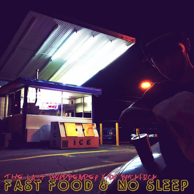 The Last Wordbender - Fast Food & No Sleep