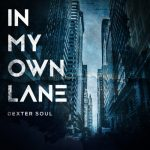 "Dexter Soul – ""In My Own Lane"" (@RealDexterSoul)"