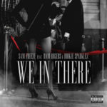 New Music Sam Freeze – We In There | @darealsamfreeze