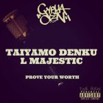 Taiyamo Denku Ft L Majestic – Prove Your Worth | @TaiyamoDenku @majestic_l |