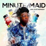 Jah – Minute Maid | @jah_cap |