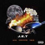 Jaye, Eco$ystem & The-B – J.E.T @JordanBlks