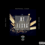 "Raphael Cash – ""My Flava"" (Produced By Yung Tago x Golden Gramz) 