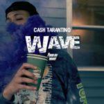 Cash Tarantino – Wave @Cashmula845