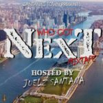 Who Got Next Hosted By. Juelz Santana | @thejuelzsantana