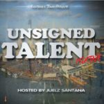 UNSIGNED TALENT HOSTED BY JUELZ SANTANA