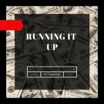 "Ty ThaGod – ""Running It Up""   @iAmTythagod  "
