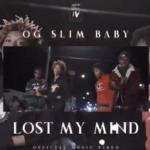 OG Slim Baby – Lost My Mind ((Snippet)) | @ogslimbaby @bigdealmusica