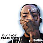 Kid Fre$h Ft DWeezy – BAG SZN @soconcieted97