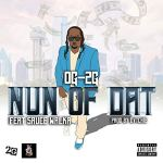 """Nun of Dat"" OG-2G Feat. Sauce Walka"