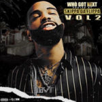 WHO GOT NEXT VOL 2 HOSTED BY. SKIPPA DA FLIPPA | @flippahavin