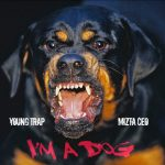 New Video: Young Trap – I'm A Dog Featuring Mizta CEO | @youngtrapmuzic