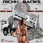 """[New Music] Richie Banks """"Dump It"""" Ft. Beatking & Erica Banks @richiebankslr"""