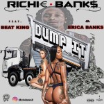 "[New Music] Richie Banks Feat Erica Banks ""Dump It"" @richiebankslr"