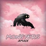 "[NEW MUSIC] AMADI – ""MONSTER"" 