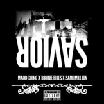 Madd Ching Ft Bonnie Bills & SamoMillion – Savior  @bcm_ching