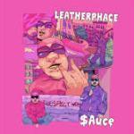 Leatherphace – Sauce @phreddiekrueger