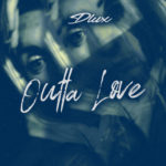 New Music: Dlux – Outta Love | @dlux_music