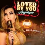 New Music: Angelique – Loved By You