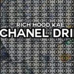 RichHoodKae – Chanel Drip | @RichHoodKae