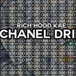 RichHoodKae – Chanel Drip   @RichHoodKae