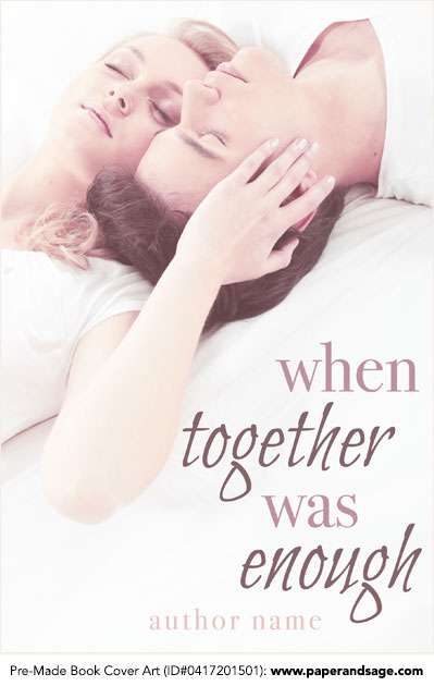 Pre-Made Book Cover ID#0417201501 (When Together Was Enough)