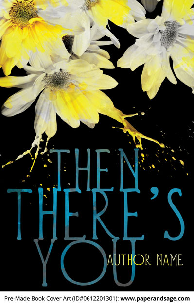 Pre-Made Book Cover ID#0612201301 (Then There's You)